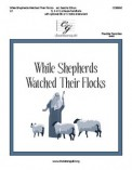 While Shepherds Wathed Their Flocks