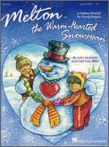 Melton The Warm-Hearted Snow Man