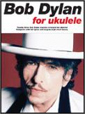 Bob Dylan For Ukulele