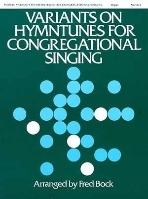 VARIANTS ON HYMNTUNES FOR CONGREGATIONAL