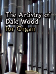 ARTISTRY OF DALE WOOD FOR ORGAN, THE