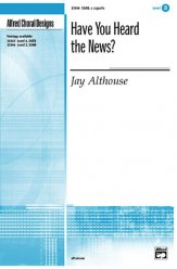 Have You Heard The News Sheet Music by Jay Althouse (SKU ...