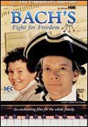 BACH'S FIGHT FOR FREEDOM (DVD)