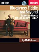 Bluegrass Fiddle and Beyond (Bk/Cd)