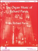 Organ Music of Richard Purvis Vol 2, The
