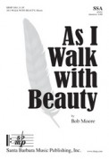As I Walk With Beauty
