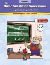 MUSIC SUBSTITUTE SOURCEBOOK GRADES K-3