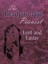 Ready To Play Pianist Lent and Easter,