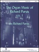 ORGAN MUSIC OF RICHARD PURVIS VOL 1, THE