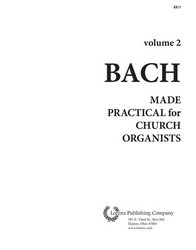 Bach Made Practical for Church Organists, Vol. 2