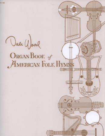 Organ Book of American Folk Hymns