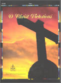 O Christ Victorious
