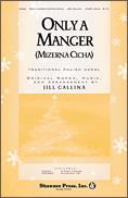 Only A Manger (Mizerna Cicha)