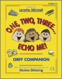 One Two Three Echo Me...orff Companion