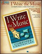 I Write The Music:composer Chronicles 1