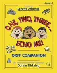 ONE TWO THREE ECHO ME ORFF COMPANION