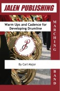 Warm Ups and Cadence/Developing Drumline