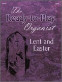Ready To Play Organist Lent and Easter,