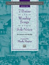7 PRAISE & WORSHIP SONGS FOR SOLO VOICE