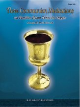 THREE COMMUNION MEDITATIONS
