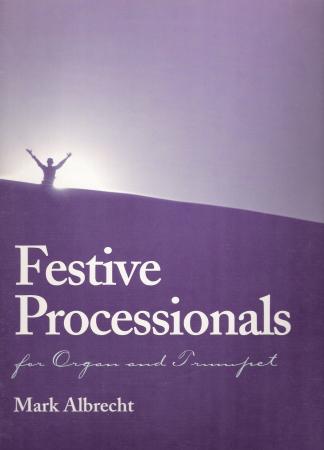 FESTIVE PROCESSIONALS (W/ORGAN)