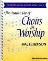 Creative Use of Choirs In Worship, The