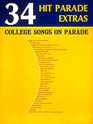 34 Hit Parade Extras College Songs On