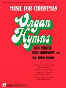 Organ Hymns For Praise & Worship 3