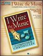 I Write The Music:composer Chronicles
