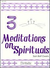 3 MEDITATIONS ON SPIRITUALS