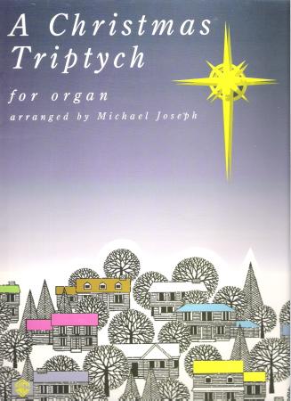 CHRISTMAS TRIPTYCH FOR ORGAN, A