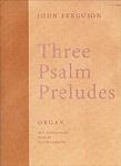 THREE PSALM PRELUDES