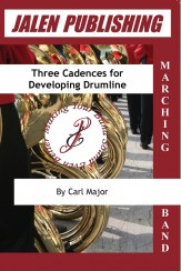 3 Cadences For The Developing Drumline
