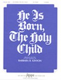 He Is Born The Holy Child
