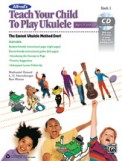 Teach Your Child To Play Ukulele Bk 1