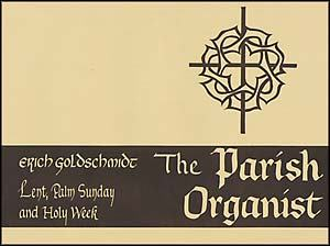 Parish Organist Part VII Lent Palm Sunda