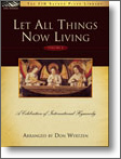 Let All Things Now Living Vol 2