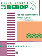 How To Play Bebop Vol 3