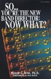 So You're The New Band Director Now What