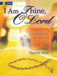 I AM THINE O LORD
