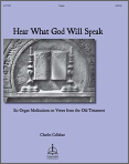 Hear What God Will Speak