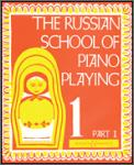 Russian School of Piano Playing Bk 1 Pt1