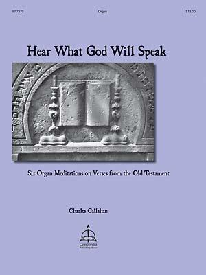 HEAR WHAT GOD WILL SPEAK