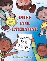 ORFF FOR EVERYONE FAVORITE FOLK SONGS