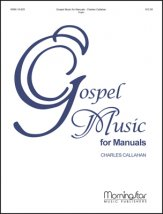 GOSPEL MUSIC FOR MANUALS