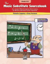 Music Substitute Sourcebook Grades 4-8
