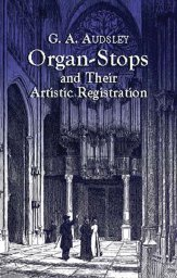 Organ-Stops and Their Artistic Registrat