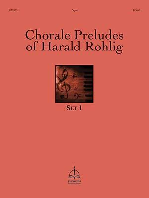 CHORALE PRELUDES OF HARALD ROHLIG SET 1