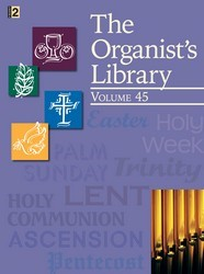 ORGANIST'S LIBRARY VOL 45, THE