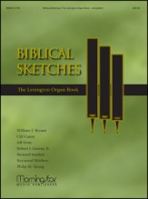 BIBLICAL SKETCHES: THE LEXINGTON ORGAN B